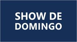 SHOW DE DOMINGO
